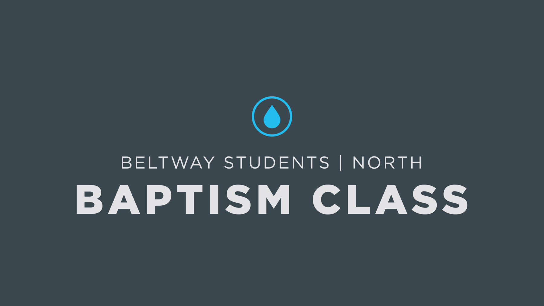 BSM Baptism Class +THURSDAY