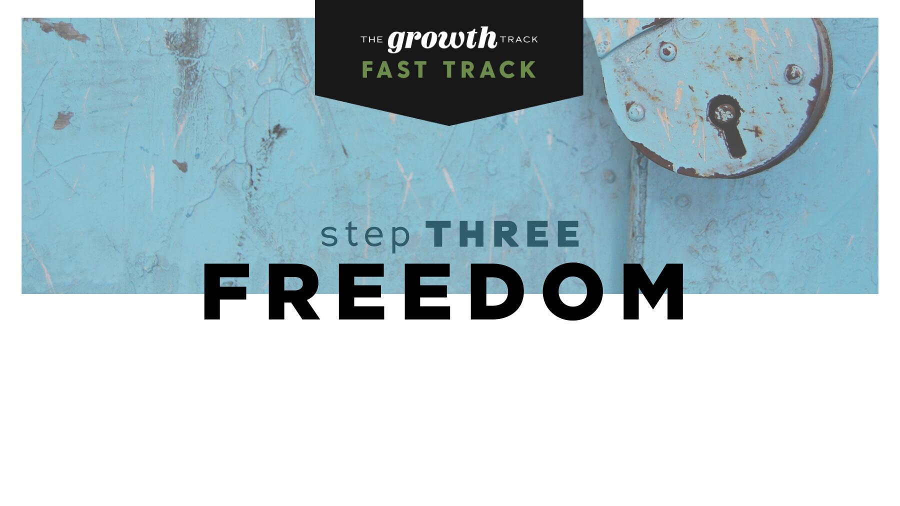 Growth Track | Fast Track: Freedom