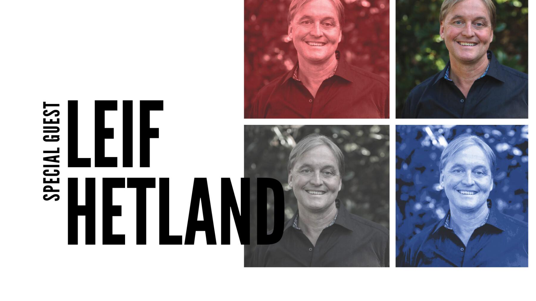 Special Guest: Leif Hetland